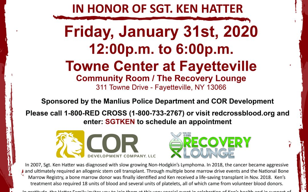 COR DEVELOPMENT AND LOCAL PARTNERS TO HOST BONE MARROW SCREENING AND BLOOD DRIVE IN HONOR OF SGT. KEN HATTER AT TOWNE CENTER AT FAYETTEVILLE